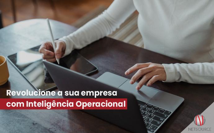 Revolucione a sua empresa com Inteligência Operacional
