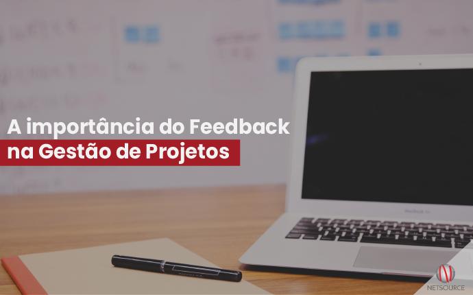 A importância do Feedback na Gestão de Projetos