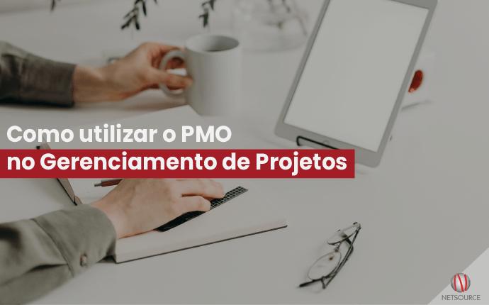 Como utilizar o PMO no gerenciamento de projetos